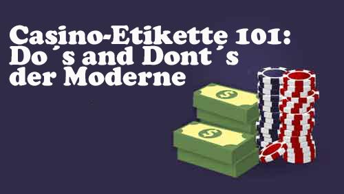 Casino-Etikette 101